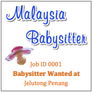Babysitter Wanted in Jelutong Penang