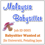 Babysitter Wanted in Jln Universiti Petaling Jaya