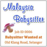 Babysitter Wanted in Old Klang Road Selangor