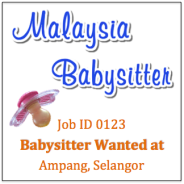 Babysitter Wanted in Ampang Selangor