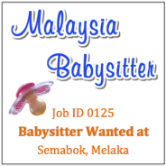Babysitter Wanted in Semabok Melaka