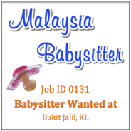 Babysitter Wanted in Bukit Jalil KL